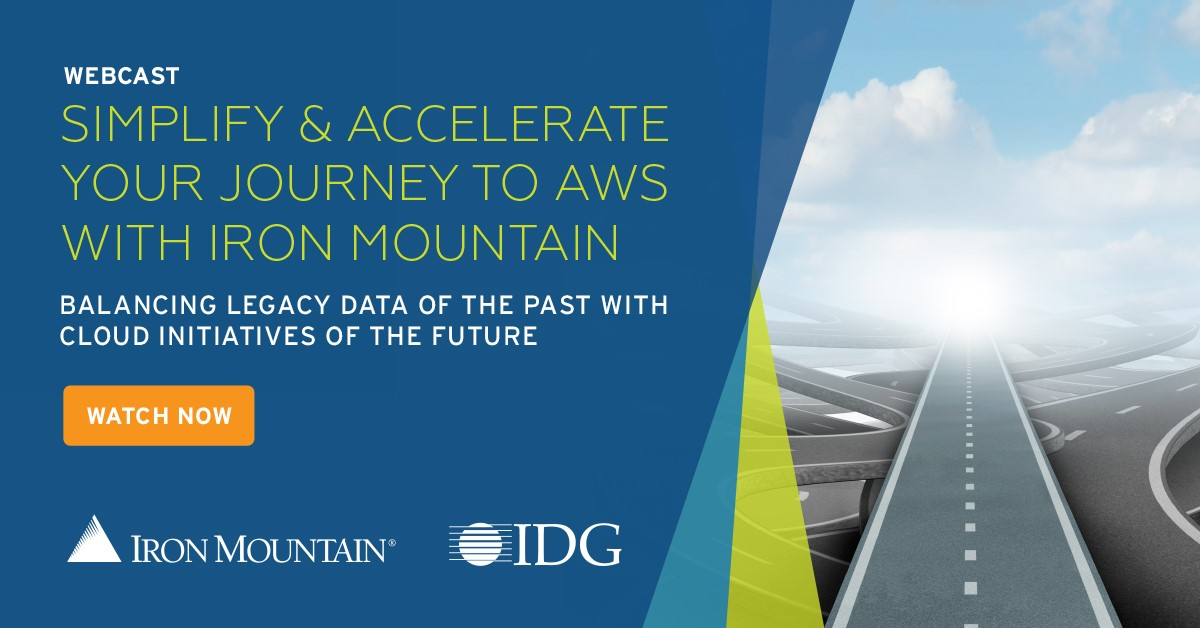 Simplify and Accelerate Your Journey to AWS with Iron Mountain: Balancing Legacy Data of the Past with Cloud Initiatives of the Future
