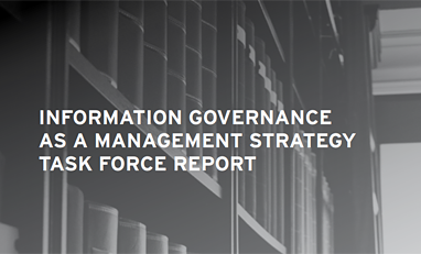 Information Governance as a Management Strategy Task Force Report | Iron Mountain