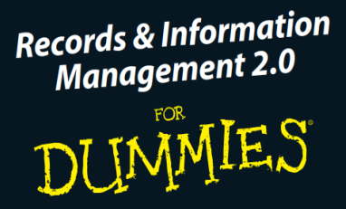 records and indormation management 2.0 for dummies