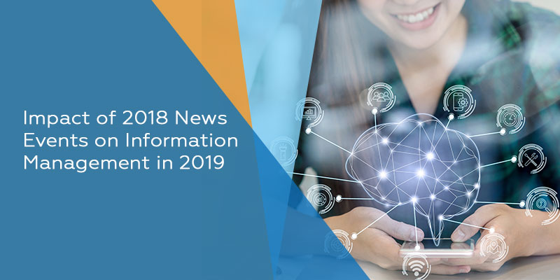 Impact of 2018 News Events on Information Management in 2019