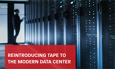 5 Reasons to Reintroduce Tape to the Modern Data Center