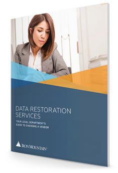Data Restoration Services: Your Legal Department's Guide To Choosing A Vendor | Iron Mountain